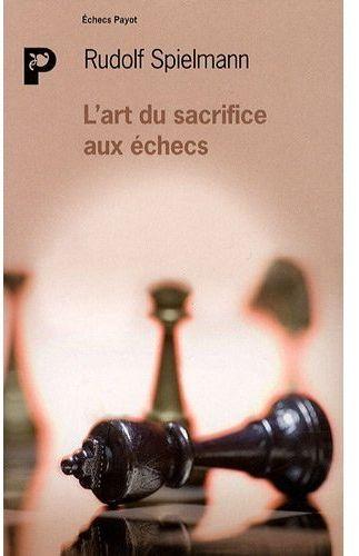 L'Art Du Sacrifice Aux Echecs