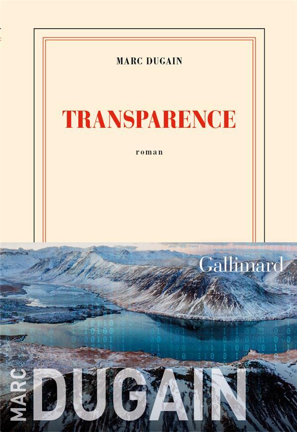 Transparence : roman | Dugain, Marc. Auteur