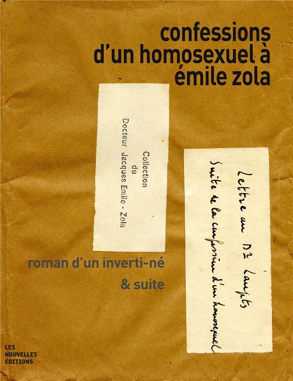 Confessions d'un homosexuel à Emile Zola ; roman d'un inverti-né & suite