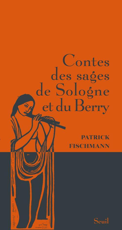 Contes Des Sages De Sologne Et Du Berry