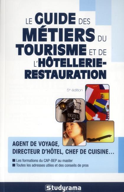 Le Guide Des Metiers Du Tourisme Et De L'Hotellerie-Restauration (5e Edition)