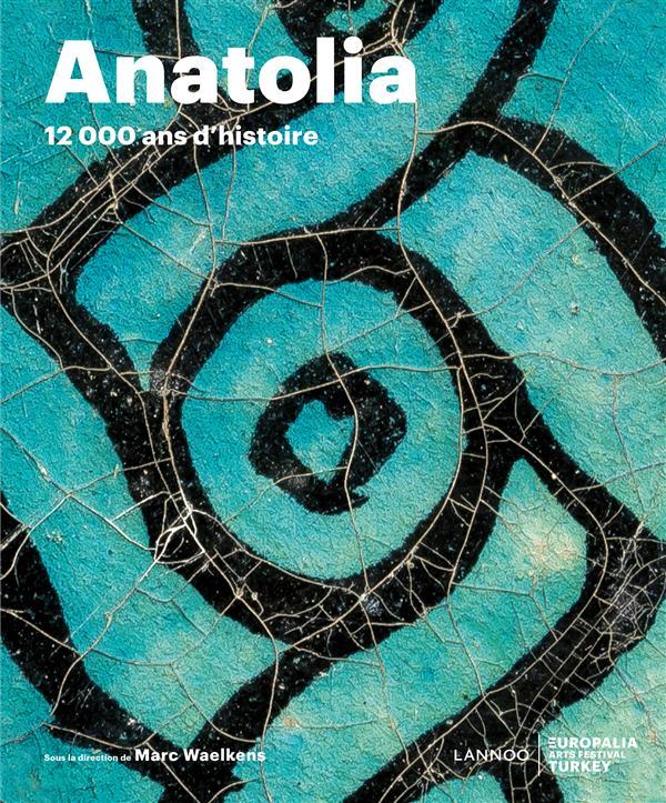 Anatolia ; terre de rituels