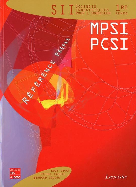 Sciences Industrielles Pour L'Ingenieur ; 1ere Annee Mpsi Pcsi