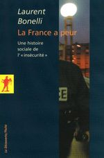 """Couverture de La France a peur ; une histoire sociale de l""""insécurité"""