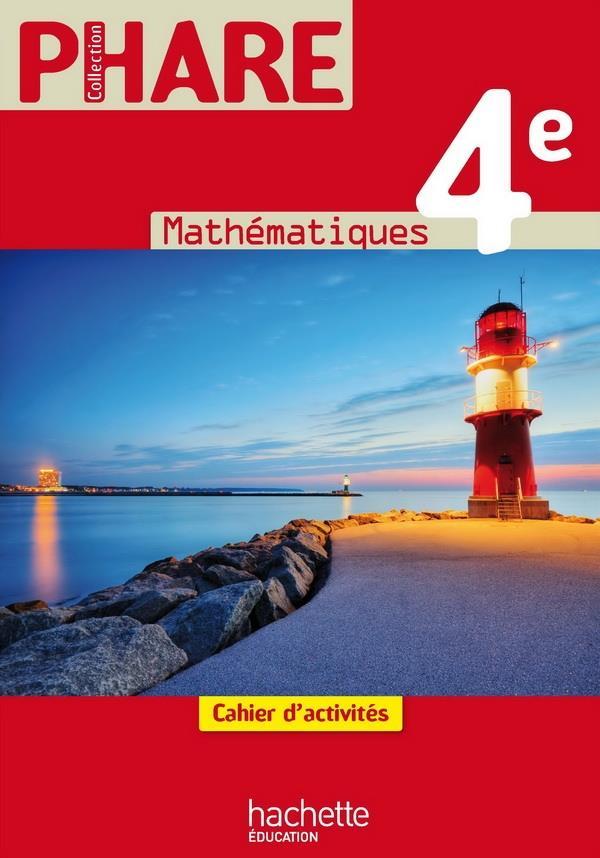 Phare; Mathematiques ; 4eme ; Cahier D'Activites (Edition 2011)