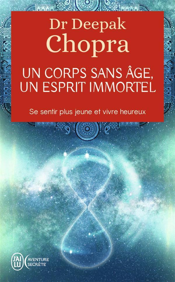 Un Corps Sans Age, Un Esprit Immortel ; Se Sentir Plus Jeune Et Vivre Heureux