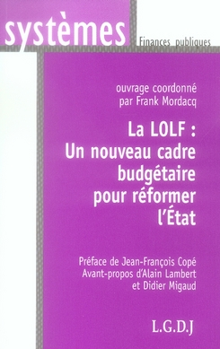 La Lolf ; Un Nouveau Cadre Budgetaire Pour Reformer L'Etat