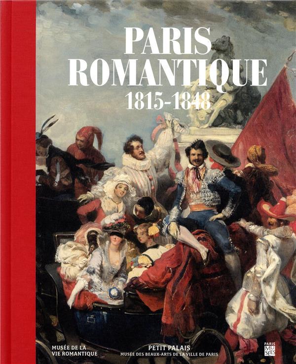 PARIS ROMANTIQUE 1815-1848