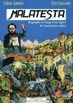 Couverture de Malatesta ; biographie en image d'une figure de l'anarchisme italien