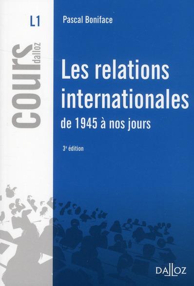 Les Relations Internationales De 1945 A Nos Jours (3e Edition)