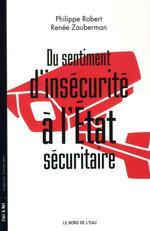 Couverture de Du sentiment d'insécurité à l'Etat sécuritaire