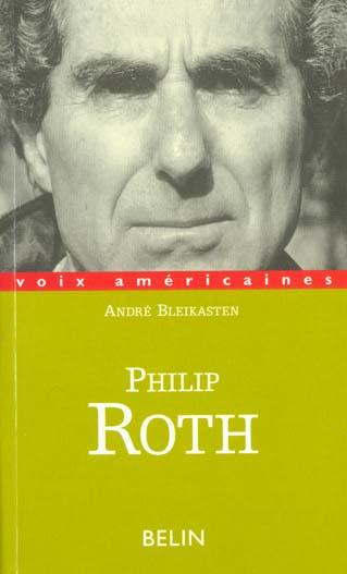 PHILIP ROTH : LES RUSES DE LA RAISON