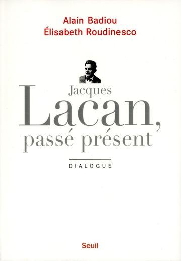 Jacques Lacan, Passe Present ; Dialogue