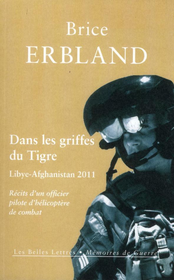 Dans Les Griffes Du Tigre ; Libye-Afghanistan 2011