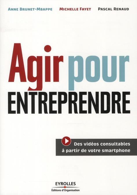 Agir Pour Entreprendre ; Des Videos Consultables A Partir De Votre Smartphone