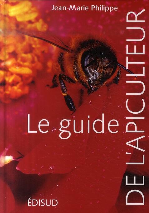 Guide De L'Apiculteur (Le) Nlle Edt