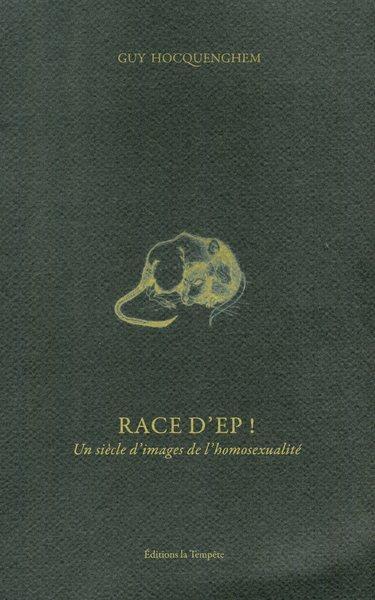 RACE D'EP : UN SIECLE D'IMAGES DE L'HOMOSEXUALITE