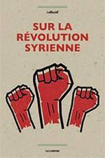 Couverture de Sur la révolution syrienne