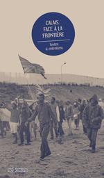 Couverture de Calais, face à la frontière ; textes et entretiens