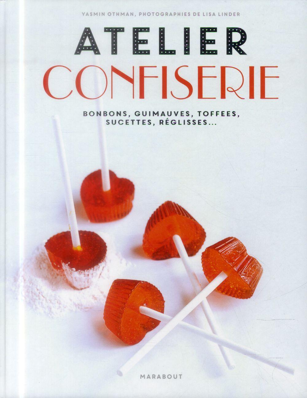 Atelier confiserie ; bonbons, guimauves, toffees, sucettes, réglisses...