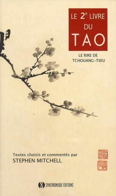 Le 2eme Livre Du Tao ; Le Rire De Tchouang Tseu
