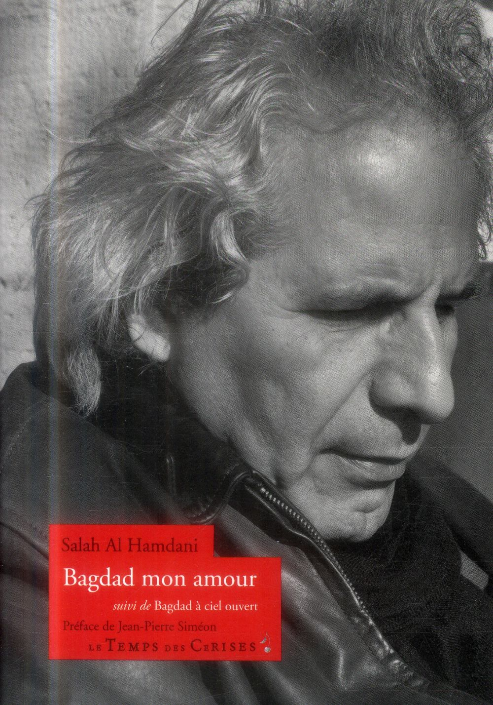 Bagdad mon amour. suivi de Bagdad à ciel ouvert | Hamdani, Salah al-. Auteur