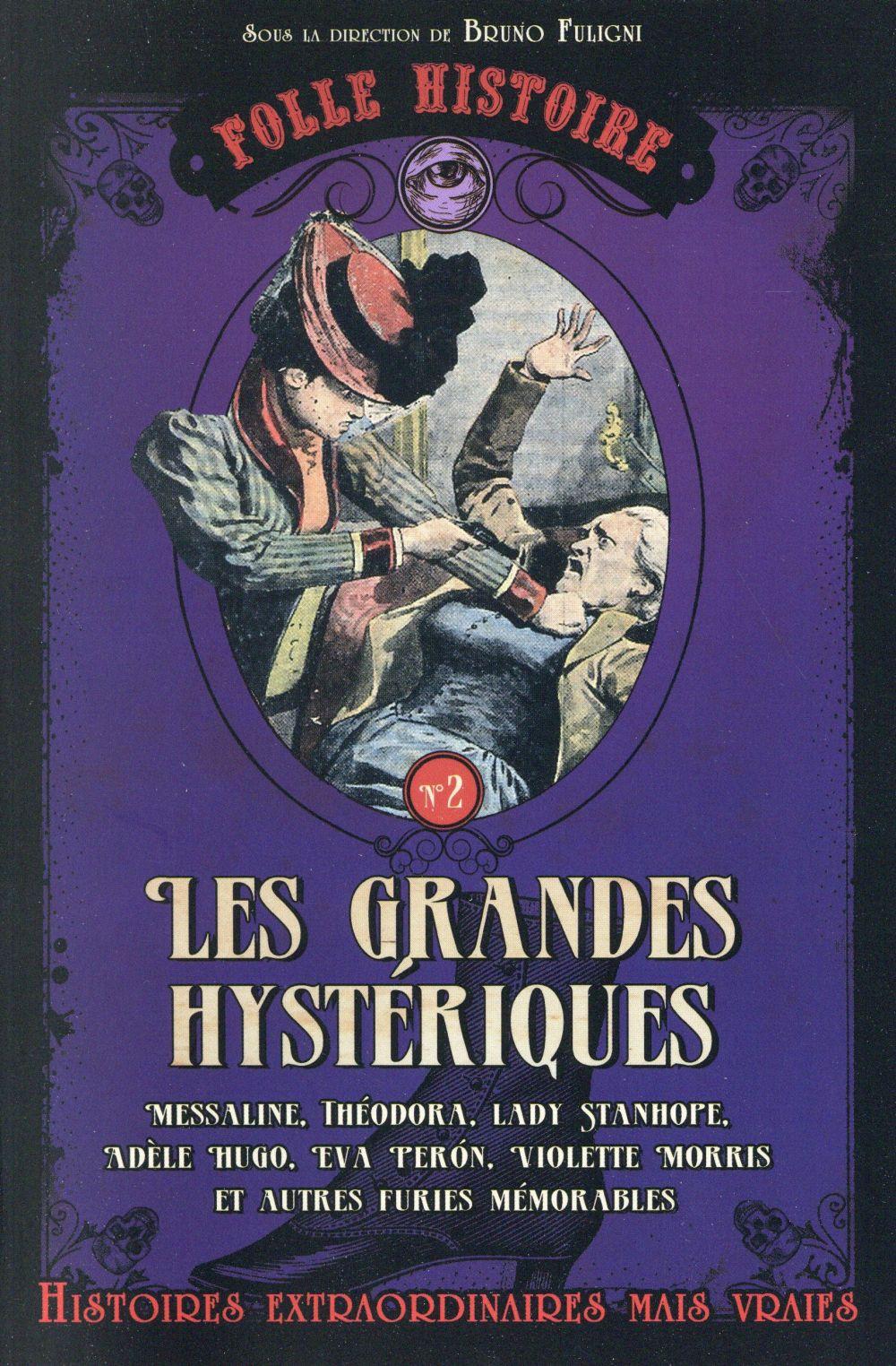 Les grandes hystériques | Fuligni, Bruno (1968-)