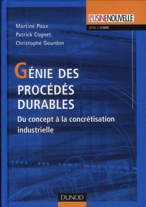Genie Des Procedes Durables ; Du Concept A La Concretisation Industrielle