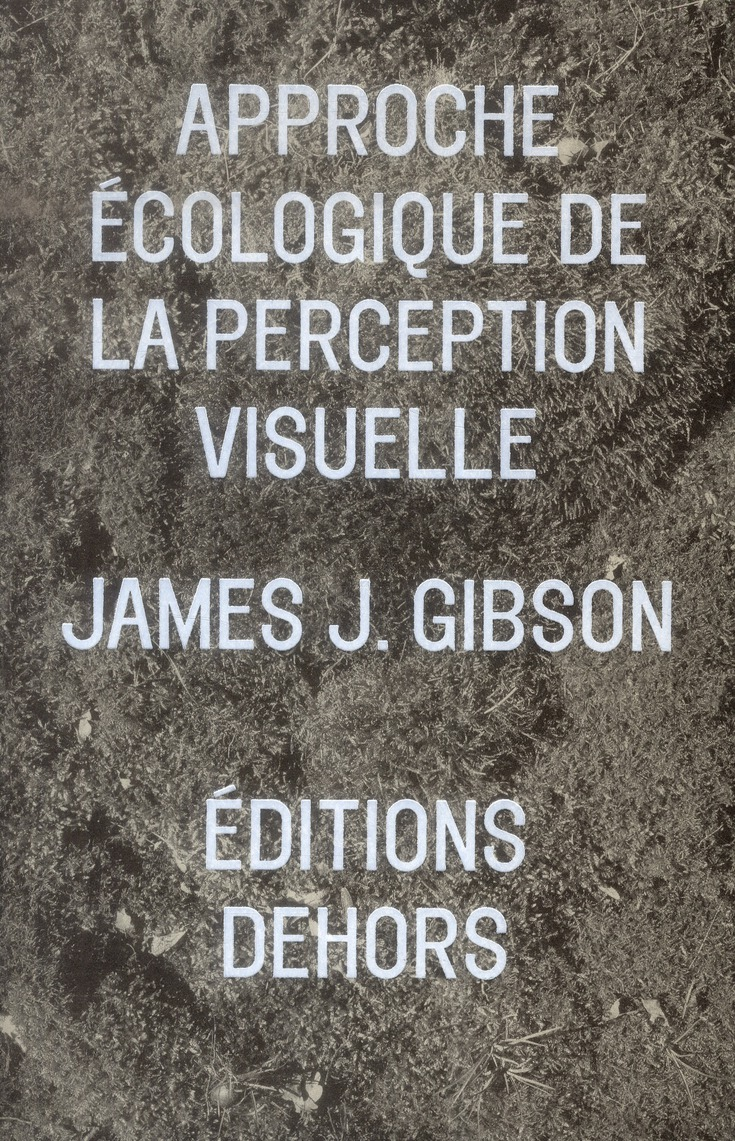 APPROCHE ECOLOGIQUE DE LA PERCEPTION VISUELLE