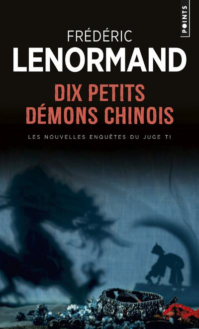 Dix petits démons chinois : roman | Lenormand, Frédéric. Auteur