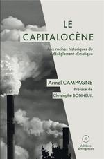Couverture de Le capitalocène ; aux racines historiques du dérèglement climatique
