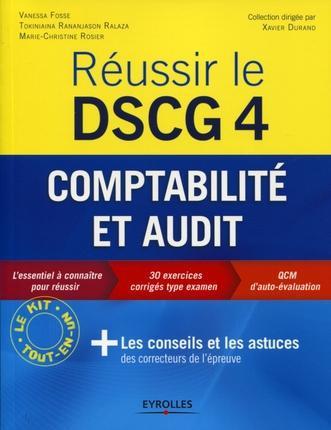 Reussir Le Dscg 4 ; Comptabilite Et Audit