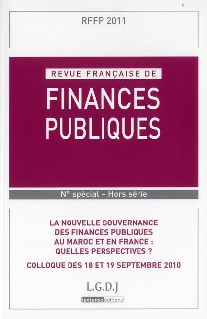 Revue Francaise De Finances Publiques; Special Maroc : La Nouvelle Gouvernance Des Finances Publiques Au Maroc Et En France