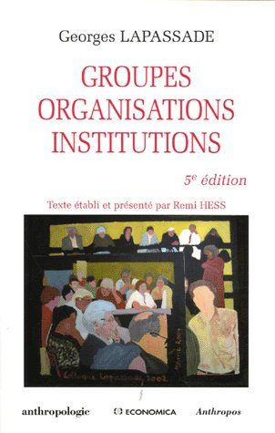 Groupes, Organisations, Institutions (5e Edition)
