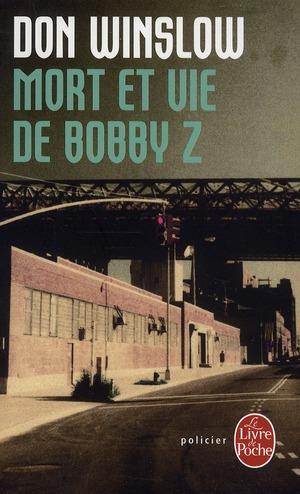 Mort et vie de Bobby Z | Winslow, Don. Auteur