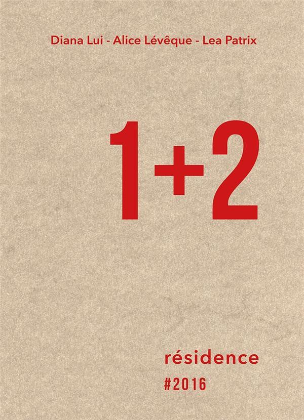 1+2 ; résidence #2016