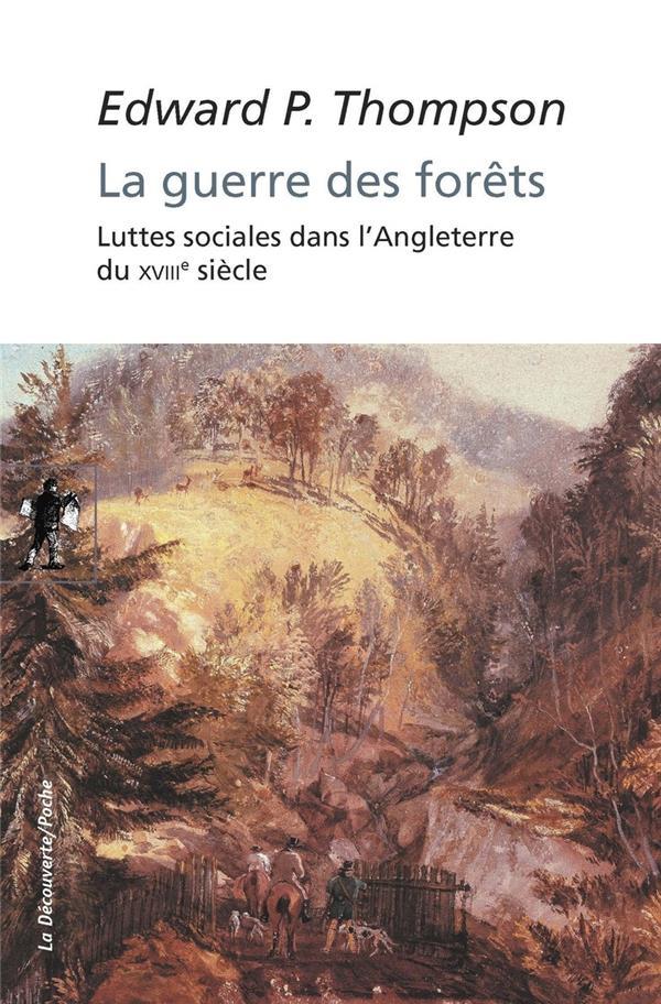 La guerre des forêts ; luttes sociales dans l'Angleterre du XVIIIe siècle