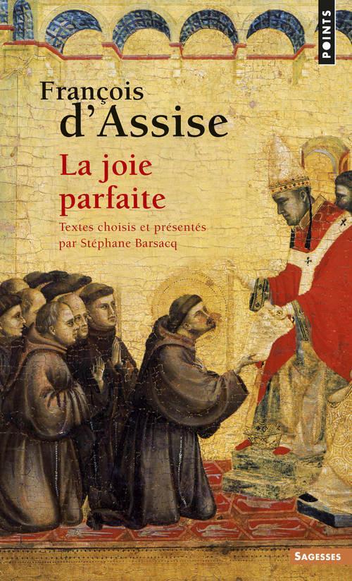 Francois D'Assise ; La Joie Parfaite