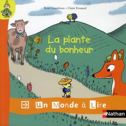 Un Monde A Lire; La Plante Du Bonheur