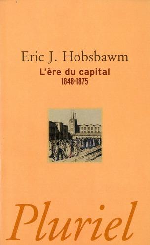 L'ERE DU CAPITAL 1848-1875