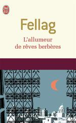 l'allumeur de rves berbres - Fellag