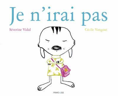 Je n'irai pas | Vidal, Séverine. Auteur