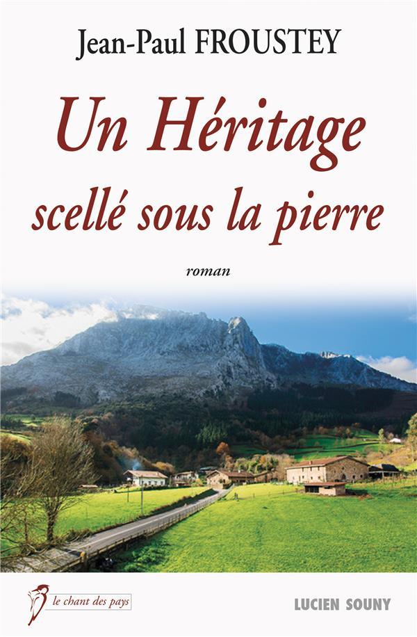 héritage scellé sous la pierre (Un) | Froustey, Jean-Paul. Auteur