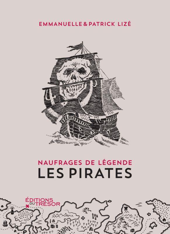 NAUFRAGES DE LEGENDE : LES PIRATES