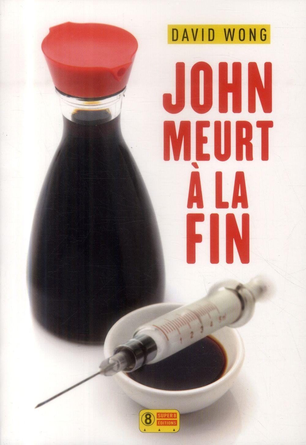 John meurt à la fin | Wong, David. Auteur