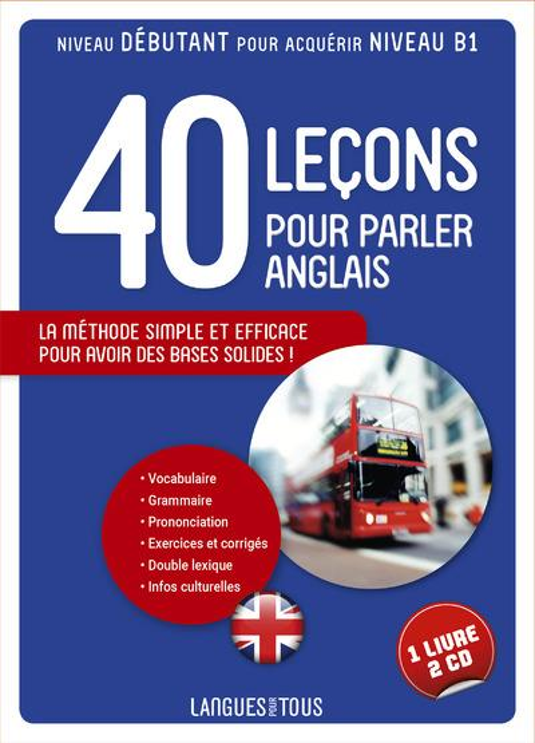 40 Lecons Pour Parler Anglais ; L'Anglais Pour Tous