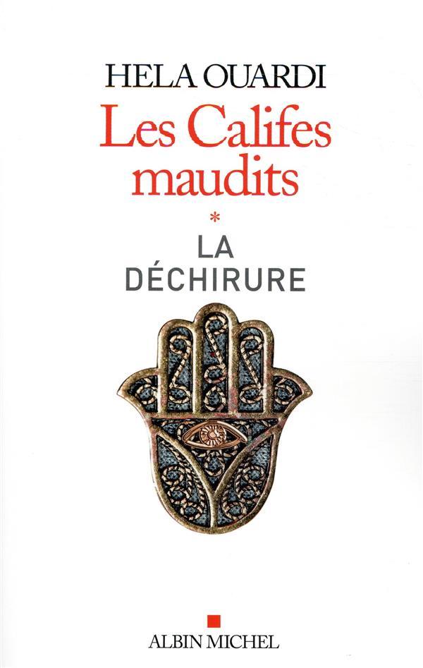 LES CALIFES MAUDITS T1 : LA DECHIRURE