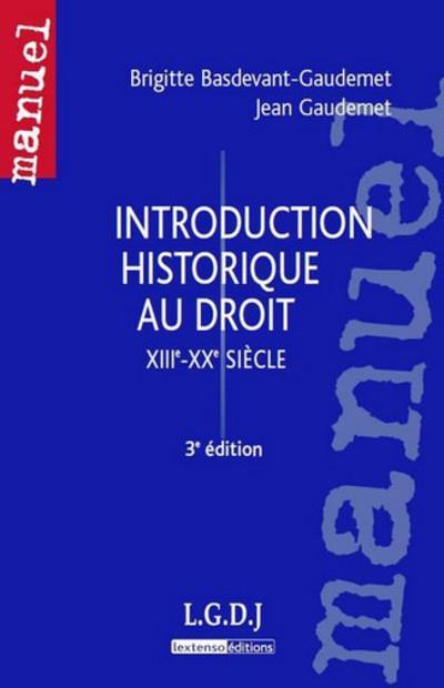 Introduction Historique Au Droit Xiiie-Xxe Siecle (3e Edition)