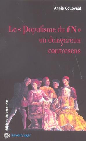 """LE """" POPULISME DU FN """" UN DANGEREUX CONTRESENS"""