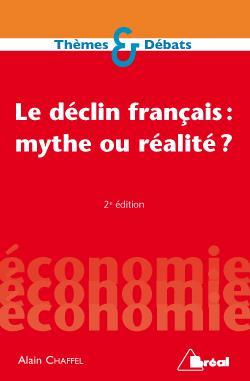 Le Declin Francais : Mythe Ou Realite ?